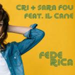 """In radio CRI+SARA FOU il nuovo singolo """"Federica (feat. Il Cane)"""""""