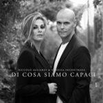 """Niccolò Agliardi & Vanessa Incontrada: in radio e in digitale """"Di cosa siamo capaci"""""""