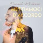 """""""Mettiamoci d'accordo"""": il nuovo videoclip di Emanuele Montesano"""