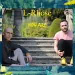 "L-RHOSE: ""YOU ARE"" è il secondo singolo del duo pop/rock"
