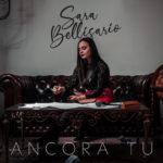 """In radio e in digitale il nuovo singolo """"Ancora tu"""" di Sara Bellisario"""
