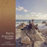 """Esce in digitale e in radio il singolo """"Last September"""" di March. & Charlotte Pelgen"""