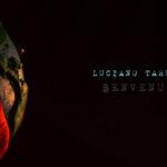 Luciano Tarullo torna con l'ultimo estratto dal suo album d'esordio