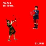 """Esce sulle piattaforme streaming e in digital download il nuovo singolo di Ziliani """"PIAZZA VITTORIA"""""""