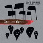"""DEPECHE MODE: in uscita il doppio CD """"LiVE SPiRiTS SOUNDTRACK"""" e il cofanetto con Dvd & Blu-ray di """"SPiRiTS IN THE FOREST"""""""
