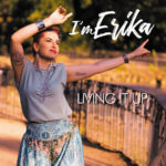 """LIVING IT UP"" è il singolo d'esordio di I'M ERIKA"