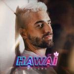 """MALUMA: è uscito il nuovo brano """"HAWÁI"""""""