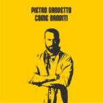 """Pietro Gandetto torna con  """"Come Banditi"""""""