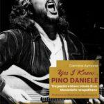 """""""YES I KNOW… PINO DANIELE. Tra pazzia e blues: storia di un Masaniello newpolitano"""" è il nuovo libro di CARMINE AYMONE"""