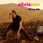 """SILVIA NAIR: esce """"SHOW ME"""", versione inglese del singolo """"Ho visto un sogno"""""""