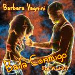 BAILA CONMIGP: il singolo dance estivo di Barbara Vagnini