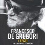 """In libreria """"FRANCESCO DE GREGORI. I TESTI. LA STORIA DELLE CANZONI"""" a cura di Enrico Deregibus"""