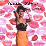 """PAMELA D'AMICO: fuori il nuovo singolo """"LA NOTTE"""""""