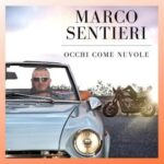 """Marco Sentieri torna con il nuovo singolo """"Occhi come nuvole"""""""
