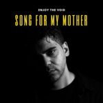 """Esce """"Song for My Mother"""": nuovo brano degli Enjoy the Void"""
