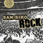 """""""San Siro Rock. Storia dei concerti nello stadio che ha cambiato la prospettiva della musica in Italia"""""""