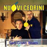 """I NUOVI CEDRINI tornano con il nuovo singolo """"SAN GIUTO BLUES"""""""