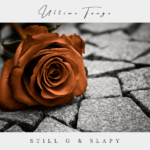 """""""ULTIMO TANGO"""": il nuovo singolo di StiLL G & Slapy"""