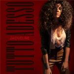 """In radio e in digitale """"TUTTO ADESSO"""": il primo brano cover di JAQUELINE"""