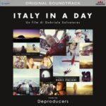 """""""ITALY IN A DAY"""": esce la colonna sonora originale dei DEPRODUCERS"""