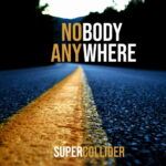 """""""Nobody Anywhere"""": il nuovo album dei SUPERCOLLIDER"""