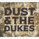 """Dust & The Dukes"" è l'album d'esordio omonimo del power trio desert rock"