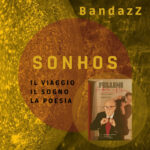 """BandazZ torna sulle principali piattaforme digitali con la prima parte del progetto musicale """"SONHOS Il viaggio, il sogno, la poesia"""""""