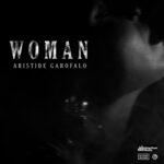 """""""Woman"""" è il titolo del nuovo singolo di Aristide Garofalo"""