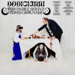 """DODICIANNI torna con il nuovo singolo """"MIO PADRE SCRIVE PER IL GIORNALE"""""""