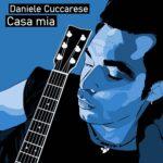 """Esce """"Casa Mia"""": la nuova canzone di Daniele Cuccarese"""