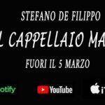 """STEFANO DE FILIPPO: il nuovo singolo è """"IL CAPPELLAIO MATTO"""""""
