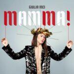 """Giulia Mei: esce il nuovo brano """"MAMMA!"""""""