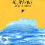 """""""Aquamarine"""" è il primo singolo dei Lady in the Radiator"""