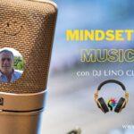 """MINDSET IN…MUSICA"": DJ Lino Curci in diretta su Radio OneFive"