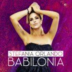 """Stefania Orlando presenta il video di """"Babilonia"""""""