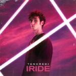 """TANCREDI: """"IRIDE"""" è il primo EP di inediti"""