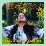 """""""Preziosa"""" è il nuovo singolo di Luiza Constantin"""