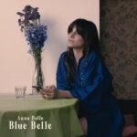 """""""Blue Belle"""" è il disco di debutto di Anna Belle"""
