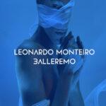 """In radio e in digitale """"BALLEREMO"""": il nuovo singolo di LEONARDO MONTEIRO"""