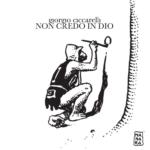 """""""Non credo in Dio"""" è il nuovo singolo di Giorgio Ciccarelli"""