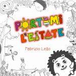 """""""Portami l'Estate"""": il nuovo singolo di  Fabrizio Lello"""