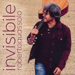 """""""Invisibile"""" è il nuovo singolo di Roberto Quassolo"""