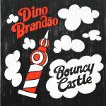 """Dino Brandão: fuori il nuovo """"Bouncy Castle"""""""
