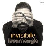 """""""INVISIBILE"""": il nuovo singolo di Luca Mongia"""