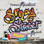 """In radio e in digitale """"TUTTO MIO"""" di PIOTTA: anticipazione dal progetto """"SPRAY STREET"""" di FRANCO MICALIZZI"""