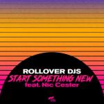 """ROLLOVER DJs feat NIC CESTER: la collaborazione nel singolo """"Start Something New"""""""