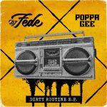 "DJ Fede & Poppa Gee: in digitale il nuovo ""Dirty Routine E.P."""