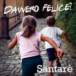 """SANTARÈ: """"Davvero Felice?"""" è il nuovo brano"""