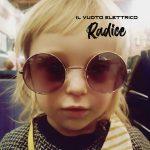 """""""Radice"""": il nuovo album de IL VUOTO ELETTRICO"""