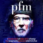 """PFM – Premiata Forneria Marconi: esce il nuovo album di inediti """"Ho Sognato Pecore Elettriche""""/""""I Dreamed Of Electric Sheep"""","""